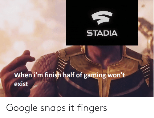 stadia-when-im-finish-half-of-gaming-wont-exist-google-45483399.png