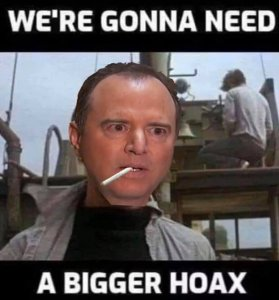 schiff bigger hoax lmao.jpg